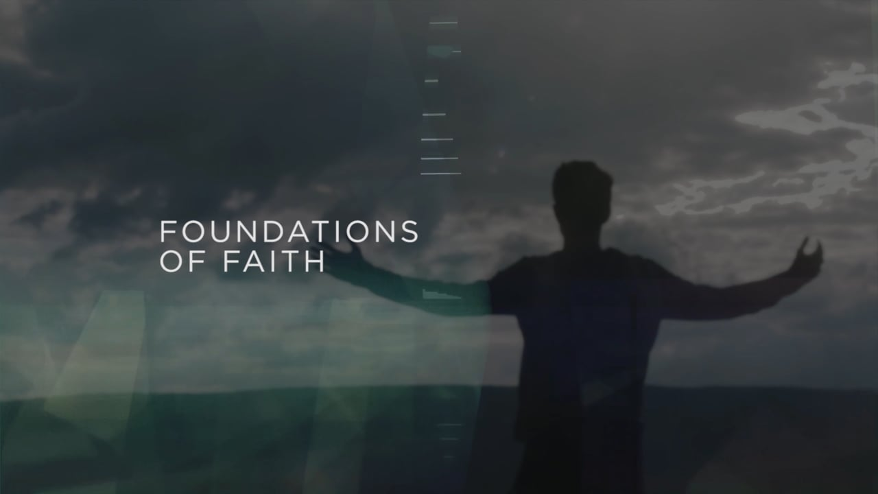 Foundations of Faith Course - 6 weeks