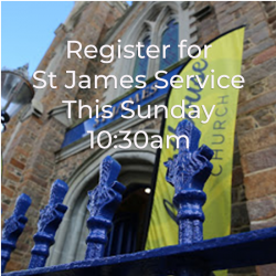 Click here to register to attend St James THIS Sunday at 10:30am
